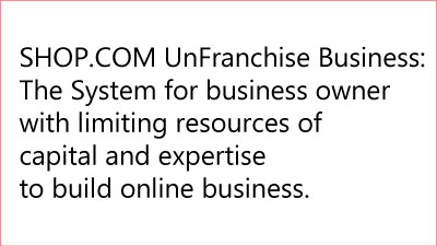 SHOP.COM UnFranchise Business System for business owner with limiting resources of capital and expertise to build online business 8C